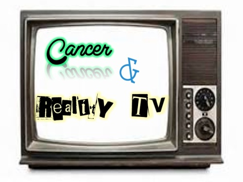 #RealityTV for #Cancer I #BSMHB #BeStillMyHeartBlog I www.BeStillMyHeartBlog.wordpress.com